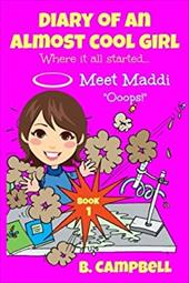 Diary of an Almost Cool Girl - Book 1: Meet Maddi - Ooops! (Volume 1) 23400662