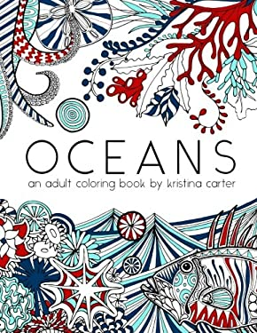 Oceans: An adult coloring book by Kristina Carter