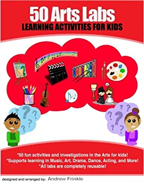 50 Arts Labs: Learning Activities for Kids (50 Learning Labs) (Volume 5)
