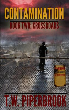 Contamination 2: Crossroads (Contamination Post-Apocalyptic Zombie Series) (Volume 2)