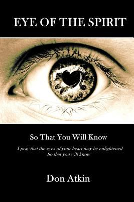 Eye of the Spirit: So That You Will Know