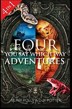 Four You Say Which Way Adventures: Pirate Island, In the Magician's House, Lost in Lion Country, Once Upon an Island