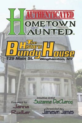 HOMETOWN HAUNTED - Authenticated: The BUNDY Museum of History & Art