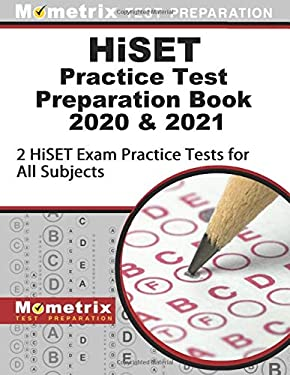 HiSET Practice Test Preparation Book 2020 & 2021: 2 HiSET Exam Practice Tests for All Subjects: [Updated for the Latest Test Outline]