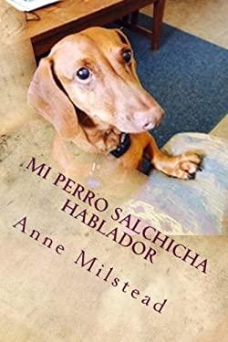 Mi Perro Salchicha Hablador (Spanish Edition)