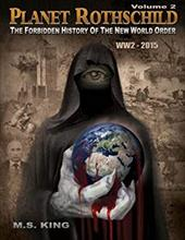 Planet Rothschild: The Forbidden History of the New World Order (WW2 - 2015) (Volume 2) 22993686