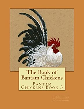 The Book of Bantam Chickens (Volume 3)