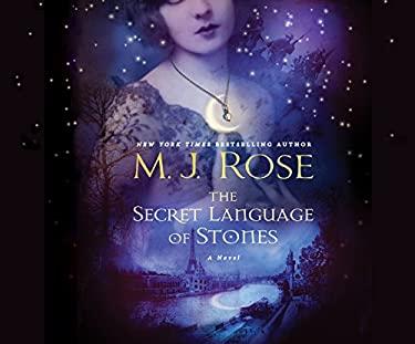 The Secret Language of Stones: A Novel (The Daughters of La Lune)