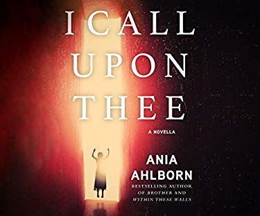 I Call Upon Thee: A Novella