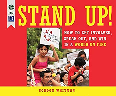 Stand Up!: How to Get Involved, Speak Out, and Win in a World on Fire