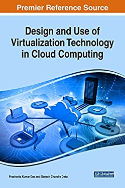 Design and Use of Virtualization Technology in Cloud Computing (Advances in Computer and Electrical Engineering)