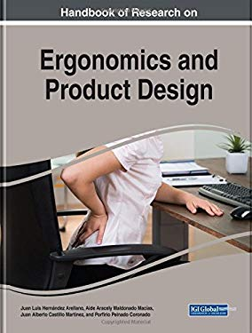 Handbook of Research on Ergonomics and Product Design (Advances in Chemical and Materials Engineering)