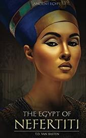 Ancient Egypt: The Egypt of Nefertiti (Volume 2) 23456823