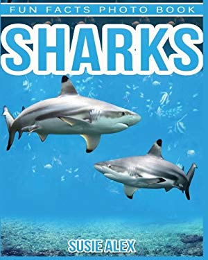 Sharks: A Children Photos Book About Sharks With Fun Sharks Facts and Pictures For Kids