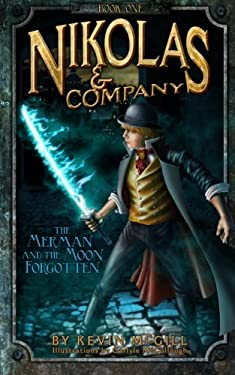 Nikolas and Company Book 1: The Merman and the Moon Forgotten Young Adult Teen Childrens Middle Grade Fantasy Adventure (Volume 1)