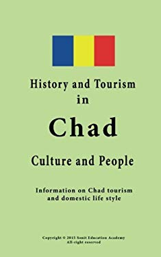 History and Tourism in Chad, Culture and People: Information on Chad tourism and domestic life style