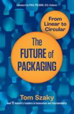 The Future of Packaging: From Linear to Circular