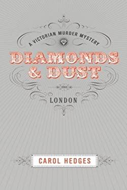 Diamonds & Dust (Victorian Murder Mystery (Stride & Cully)) (Volume 1)