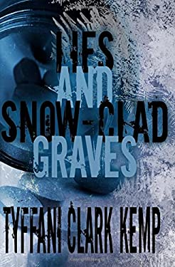 Lies and Snow-Clad Graves (The Vyberdex Chronicles) (Volume 2)