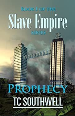 Prophecy: Book I of the Slave Empire series (Volume 1)