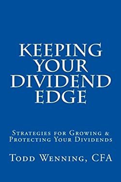 Keeping Your Dividend Edge: Strategies for Growing & Protecting Your Dividends