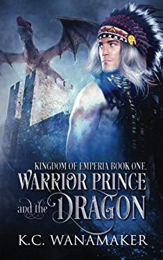Warrior Prince and the Dragon (Kingdom of Emperia) (Volume 1)