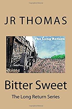 Bitter Sweet (The Long Return) (Volume 3)