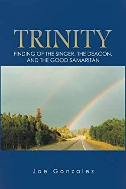Trinity: Finding of the Singer, the Deacon, and the Good Samaritan