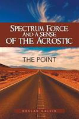 Spectrum Force and a Sense of the Acrostic: The Point