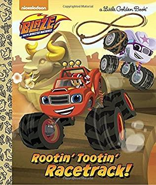 Rootin' Tootin' Racetrack! (Blaze and the Monster Machines) (Little Golden Book)