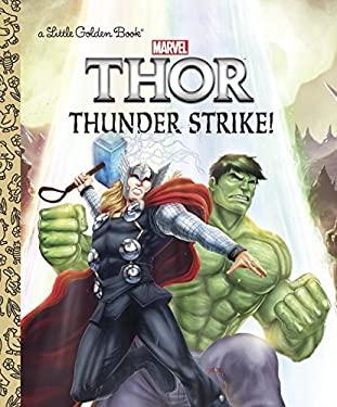 Thunder Strike! (Marvel: Thor) (Little Golden Book)