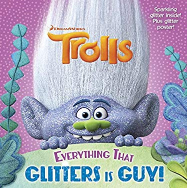 Everything That Glitters is Guy! (DreamWorks Trolls) (Pictureback(R))