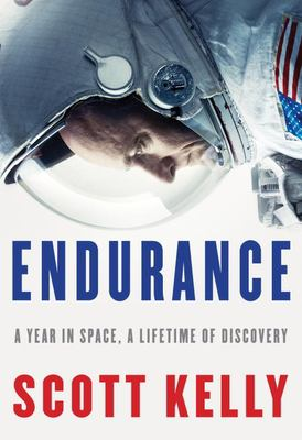 Endurance: A Year in Space, A Lifetime of Discovery