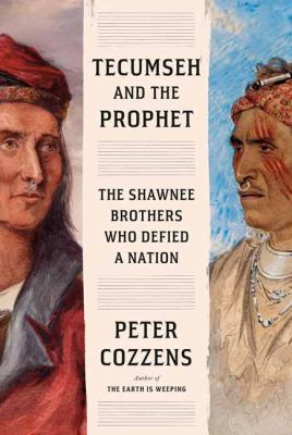 Tecumseh and the Prophet: The Shawnee Brothers Who Defied a Nation as book, audiobook or ebook.