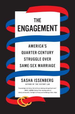 The Engagement: America's Quarter-Century Struggle Over Same-Sex Marriage