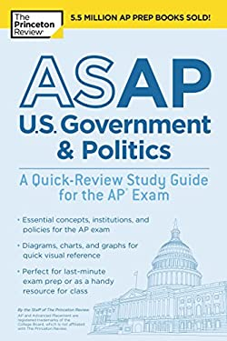 ASAP U.S. Government & Politics: A Quick-Review Study Guide for the AP Exam (College Test Preparation)