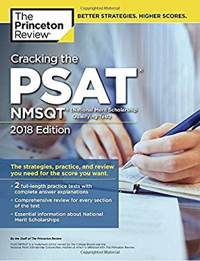 Cracking the PSAT/NMSQT with 2 Practice Tests, 2018 Edition: The Strategies, Practice, and Review You Need for the Score You Want (College Test Prepar