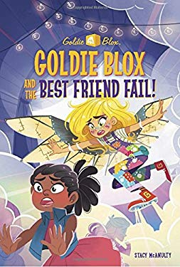 Goldie Blox and the Best Friend Fail! (GoldieBlox) (A Stepping Stone Book(TM))