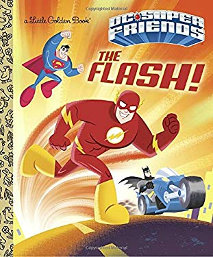 The Flash! (DC Super Friends) (Little Golden Book)