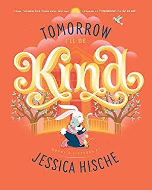 Tomorrow I'll Be Kind