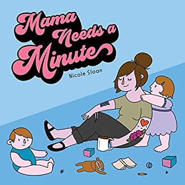 Mama Needs a Minute