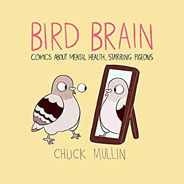 Bird Brain: Comics About Mental Health, Starring Pigeons