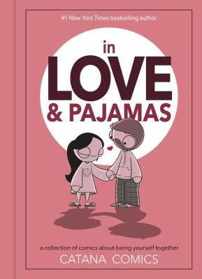 In Love & Pajamas: A Collection of Comics about Being Yourself Together