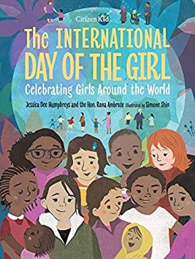 The International Day of the Girl: Celebrating Girls Around the World (CitizenKid)