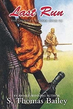 Last Run: The Gauntlet Runner Book VII
