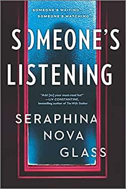 Someone's Listening: A Novel