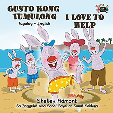 I Love to Help: Tagalog English Bilingual Edition (Tagalog English Bilingual Collection) (Tagalog Edition)