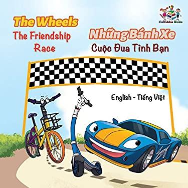 The Wheels The Friendship Race (English Vietnamese Book for Kids): Bilingual Vietnamese Children's Book (English Vietnamese Bilingual Collection) (Vie