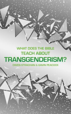 What Does the Bible Teach about Transgenderism?: A Short Book on Personal Identity (Sexuality And Identity)