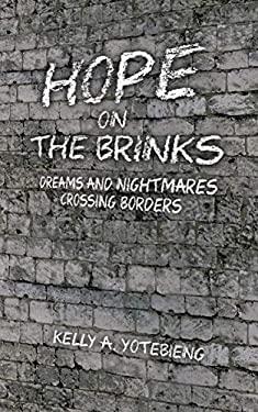 Hope on the Brinks: Dreams and Nightmares Crossing Borders